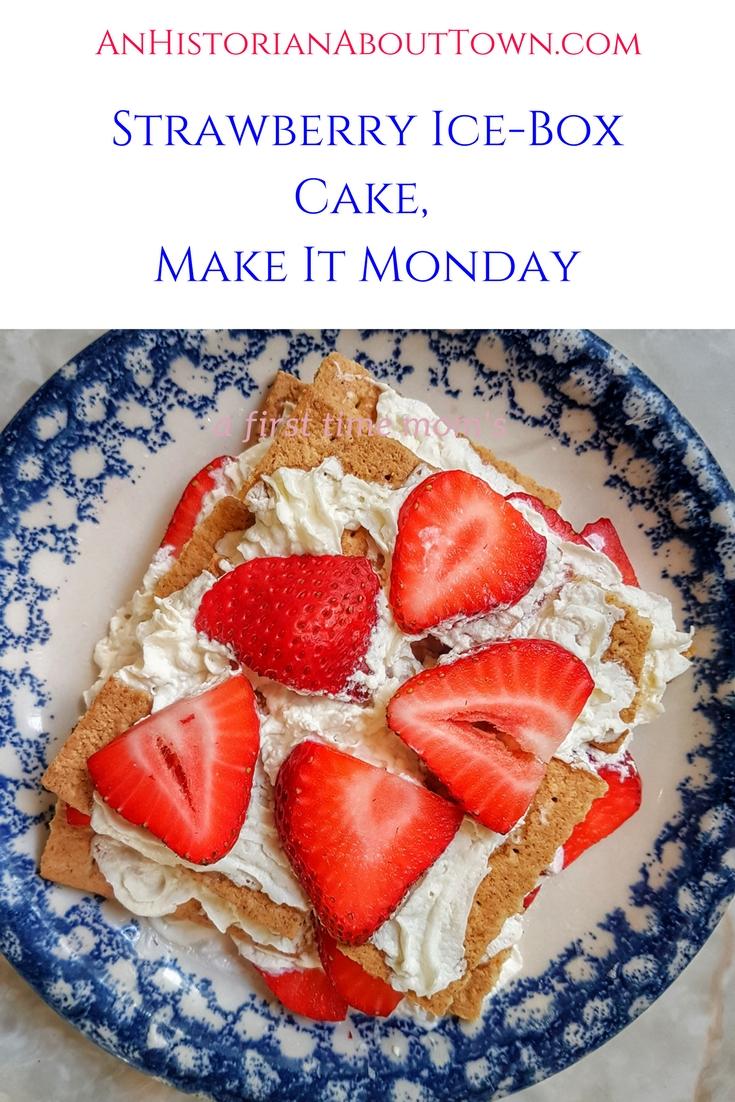 Strawberry Ice Box Cake,Make It Monday