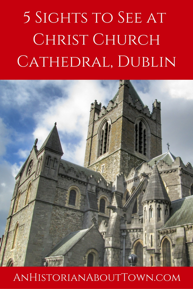 5 Sights to See at Christ Church Cathedral,Dublin